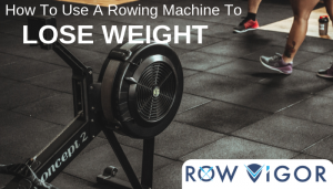 How To Use A Rowing Machine To